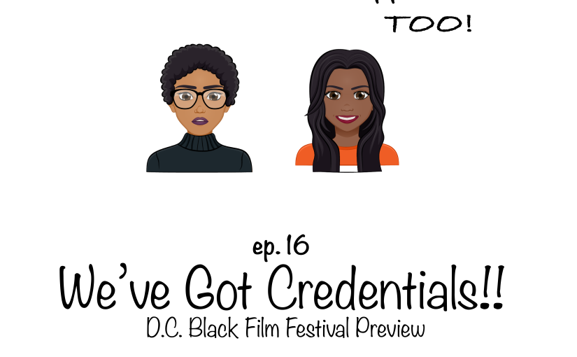 We've Got Credentials – DC Black Film Festival Preview